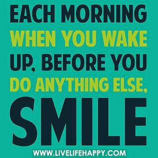 """Each morning when you wake up, before you do anything else, smile."" www.livelifehappy.com"