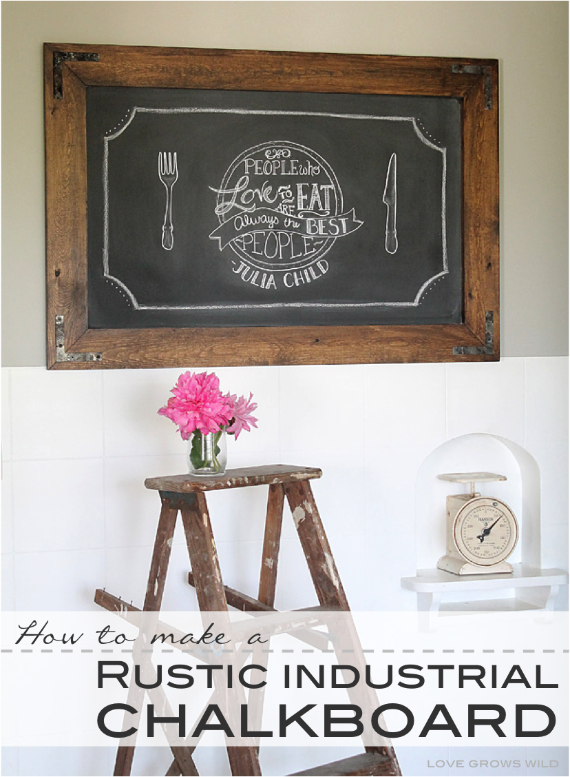 how to create distressed signs love grows wild diy rustic industrial chalkboard
