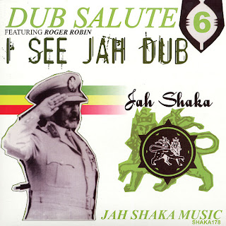 Jah Shaka & Roger Robin - Dub Salute 6: I See Jah Dub