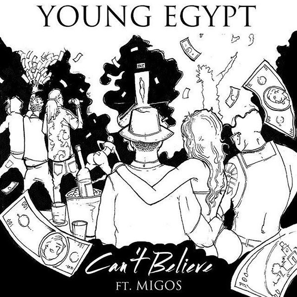 Young Egypt - Can't Believe (feat. Migos) - Single Cover
