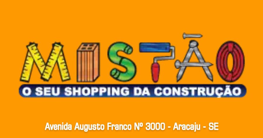 MISTÃO - O SEU SHOPPING DA CONSTRUÇÃO