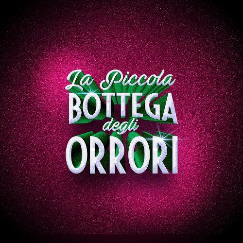 """BANDO DI AUDIZIONI PER IL MUSICAL """"LA PICCOLA BOTTEGA DEGLI ORRORI"""""""