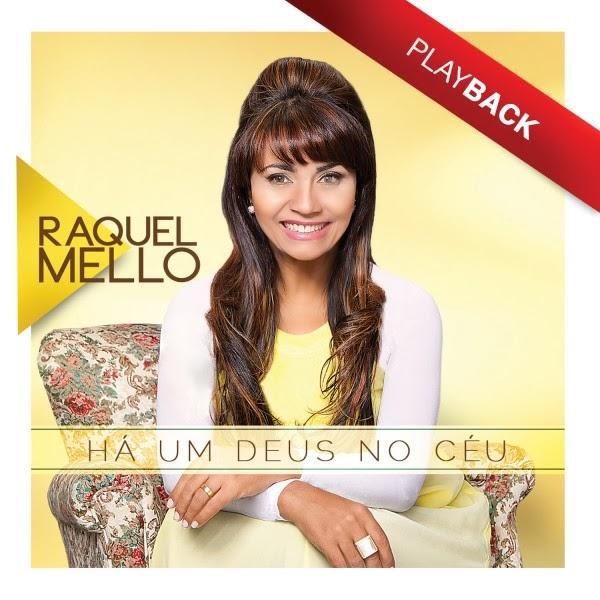 Raquel Mello - H� um Deus No C�u - Playback 2014