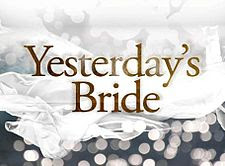 Yesterday's Bride – November 02, 2012