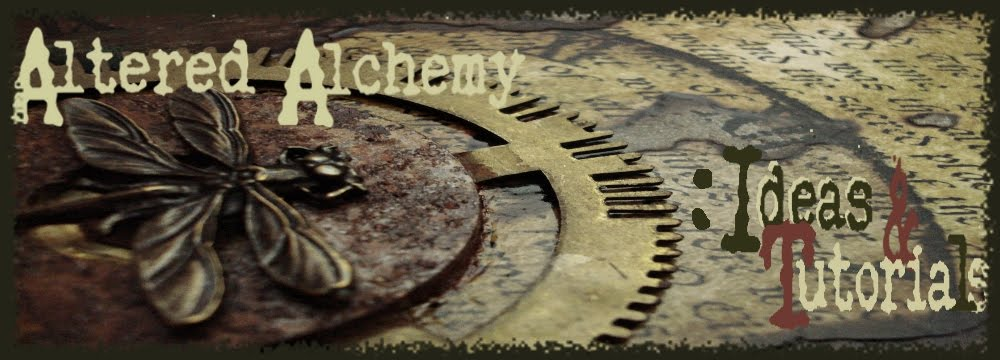 Altered Alchemy - Ideas &amp; Tutorials