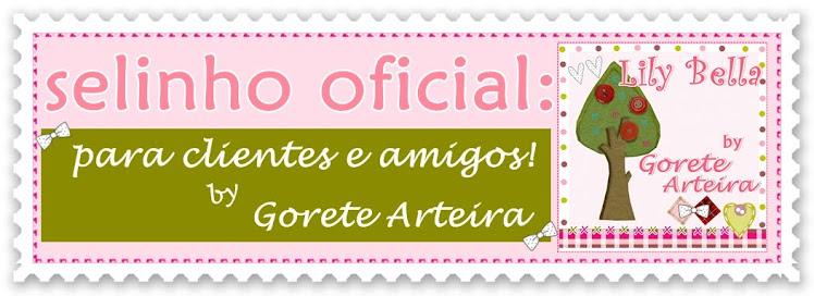 Selinho Oficial Lily Bella by Gorete Arteira para Clientes e Amigos: