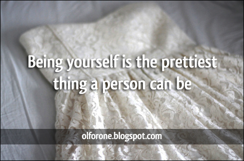 """""""Being yourself is..."""""""