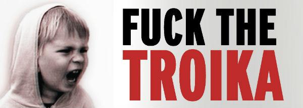 Fuck Troika ή Troika is fucking Greece? (Του Μπαγασάκου)