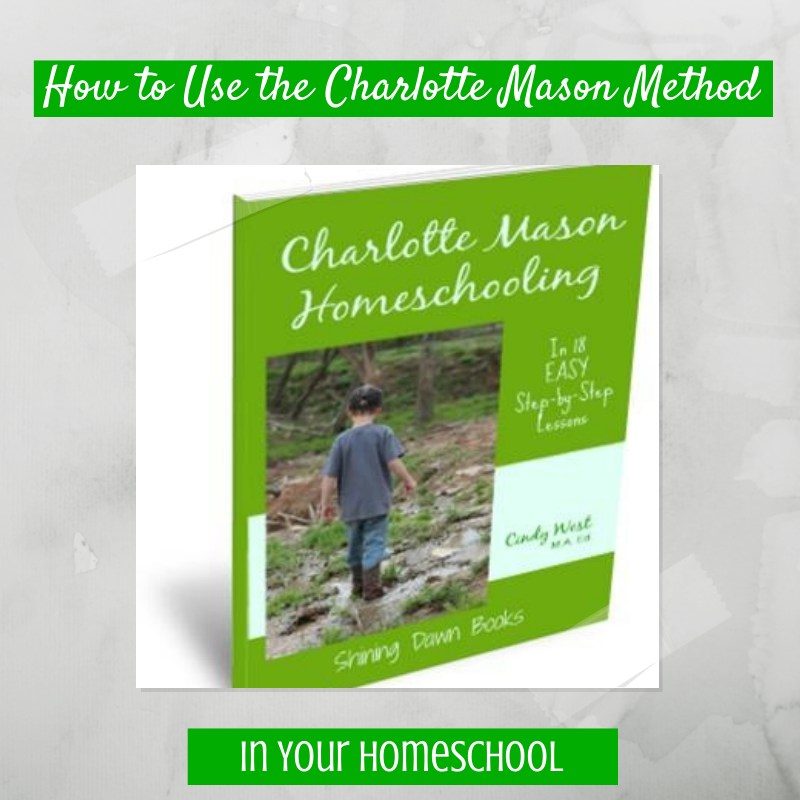 Finally! A step-by-step book on how to implement Charlotte Mason method in your homeschool. #charlottemason #homeschooling