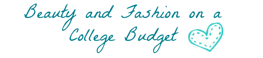 Beauty and Fashion on a College Budget