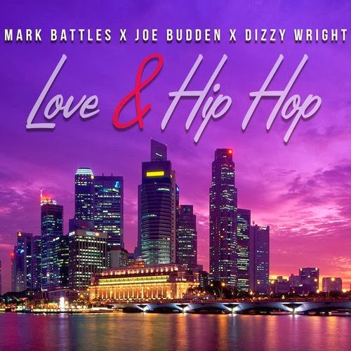 Mark Battles Ft. Joe Budden & Dizzy Wright - Love, Hip-Hop