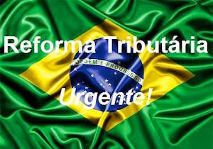 REFORMA TRIBUTÁRIA URGENTE!