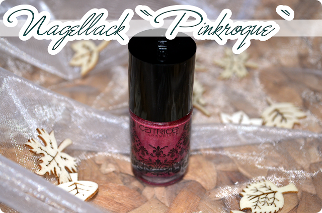 Review Catrice Arts Collection Barock Nagellack PINKROQUE