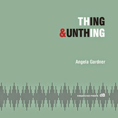 Thing&Unthing available from Vagabond Press