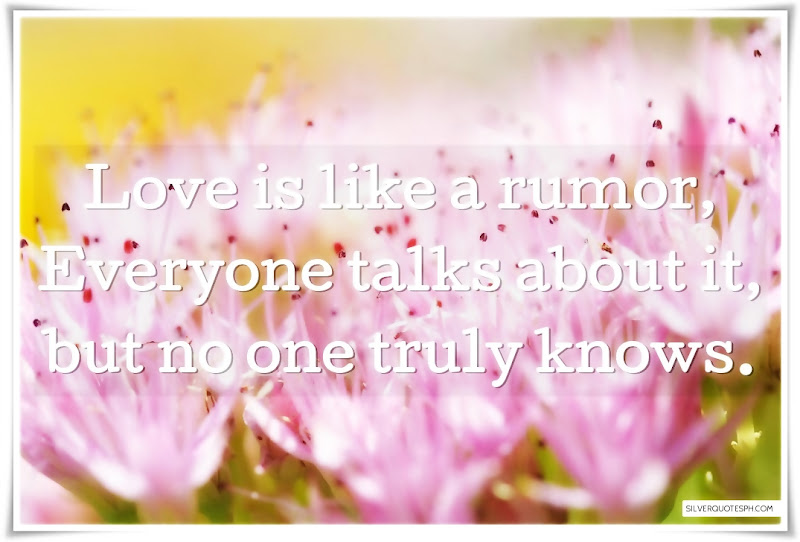 Love Is Like A Rumor, Picture Quotes, Love Quotes, Sad Quotes, Sweet Quotes, Birthday Quotes, Friendship Quotes, Inspirational Quotes, Tagalog Quotes