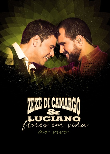DVD Zezé Di Camargo e Luciano - Flores Em Vida Ao Vivo