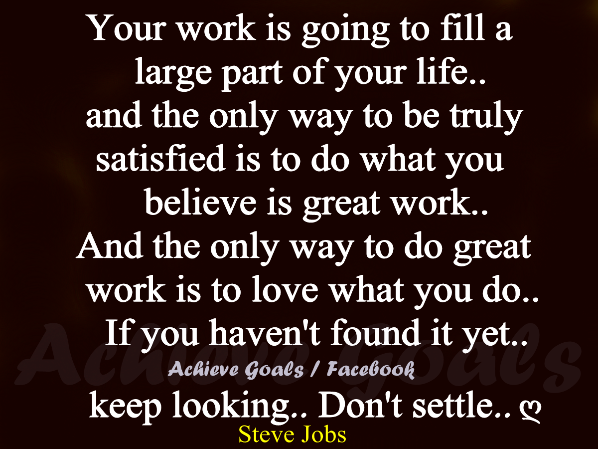 love life dreams your work is going to fill a large part of your your work is going to fill a large part of your life