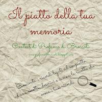 http://profumodibroccoli.blogspot.it/2015/06/il-piatto-della-tua-memoria-contest-n-1.html