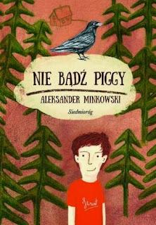 """""""Nie bądź Piggy"""" Aleksander Minkowski - recenzja"""
