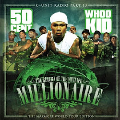 VA-DJ_Whoo_Kid__50_Cent-G-Unit_Radio_Part_13_(The_Return_Of_The_Mixtape_Millionaire)-2005-WHOA