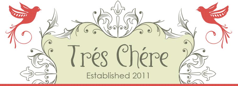 Tres Chere