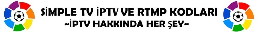 SİMPLE TV İPTV VE RTMP KODLARI