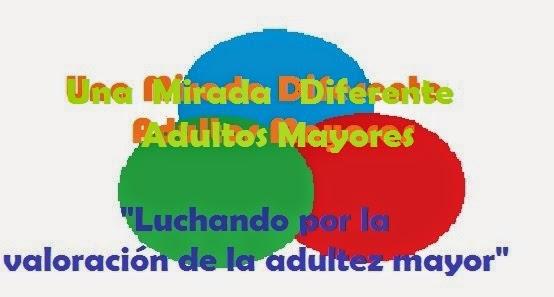 """""""Una Mirada Diferente Adultos Mayores"""""""