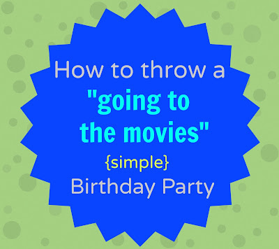 Birthday Party Idea: Going to the Movies!