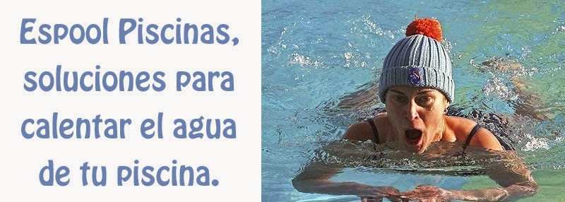 Dr espool blog de espool piscinas bombas de calor de for Calentar agua piscina