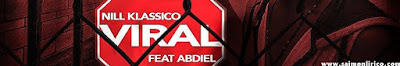 Nill Klassico Ft. Abdiel - Viral (Rap) [Download]