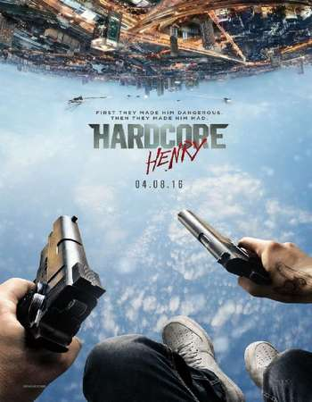 Poster Of Hardcore Henry 2016 English 700MB HDTS Free Download Watch Online
