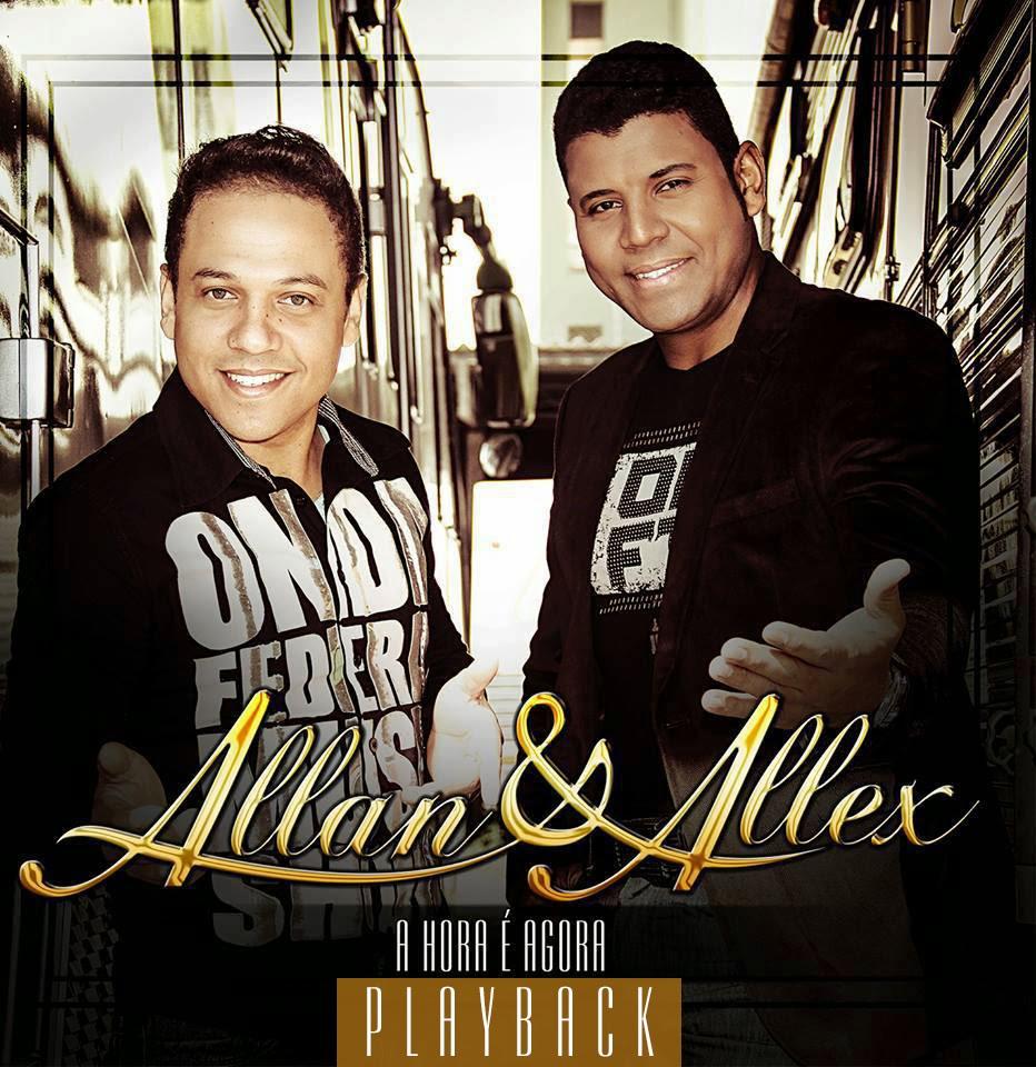 Allan e Allex - A Hora � Agora - Playback