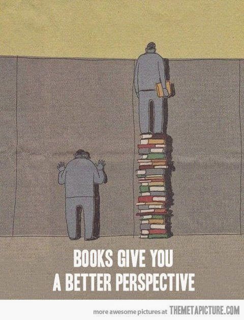 """Books give you a better perspective."" ~ themetapicture.com Cartoon of two men one staring at a wall the other standing on a bunch of books to look over the wall."