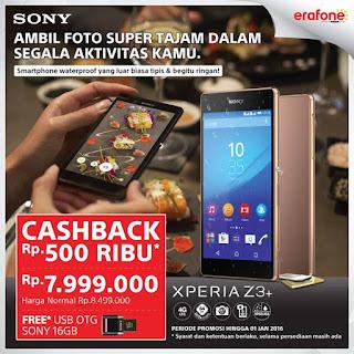 Spesial Promo Sony Xperia Z3+ Cashback Rp 500 ribu dan Bonus USB OTG 16 GB di Erafone