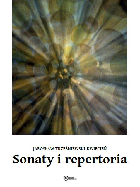 """Jarosław Trześniewski Kwiecień - """"Sonaty i repertoria"""""""