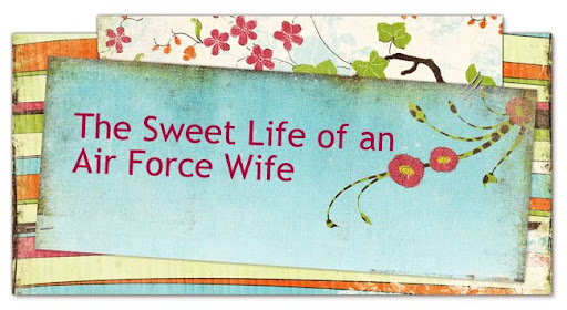The Sweet Life of an Air Force Wife