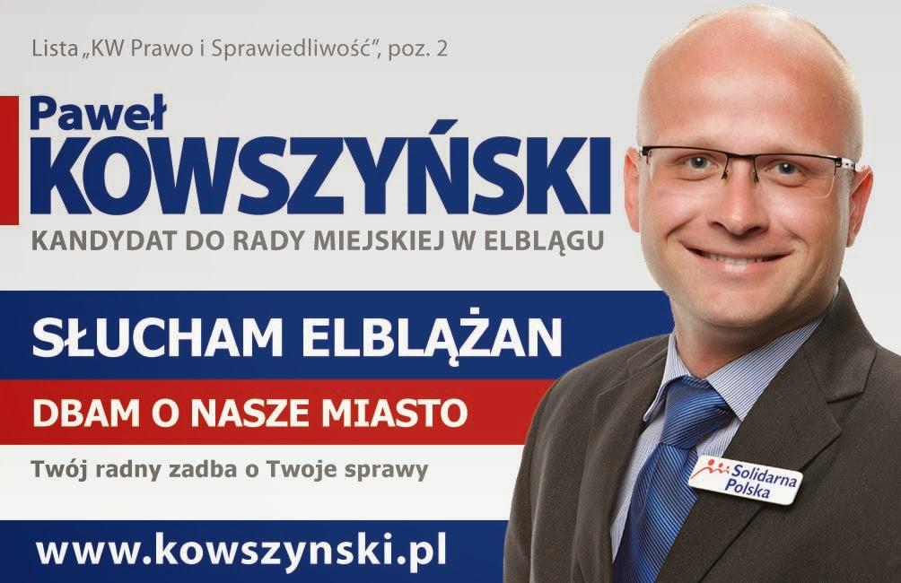 W wyborach do Rady Miejskiej popieramy Pawła Kowszyńskiego! Wybory - 16.11.2014.