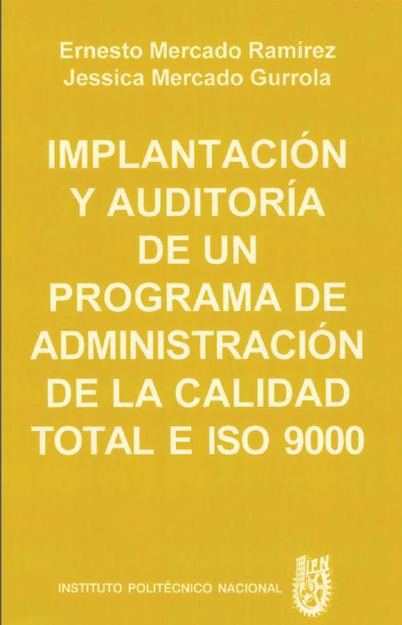 Implantación y auditoria de un programa de administración de la  calidad total e iso 9000 - Mercado Ramirez - Gurrola
