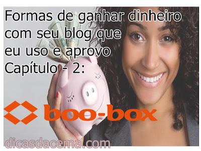 Formas-de-ganhar-dinheiro-com-seu-blog-que-eu-uso-e-aprovo-capítulo2-Boo-Box