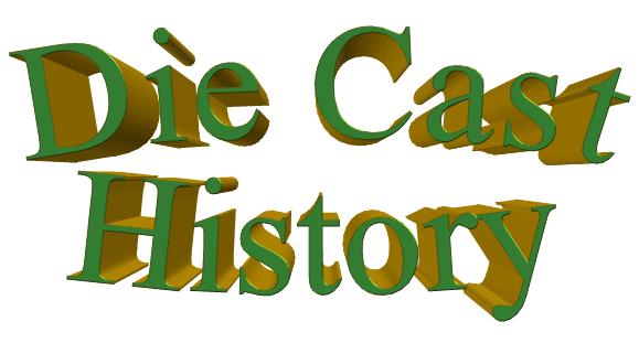 Die Cast History