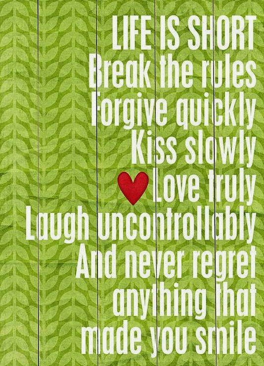 Life Is Short So Break the Rules