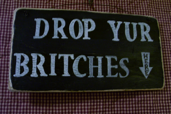 "Drop Yur Britches Here Sign $8.00  6""x18"""