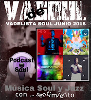 VADELISTA SOUL JUNIO 2018  PODCAST Nº 85