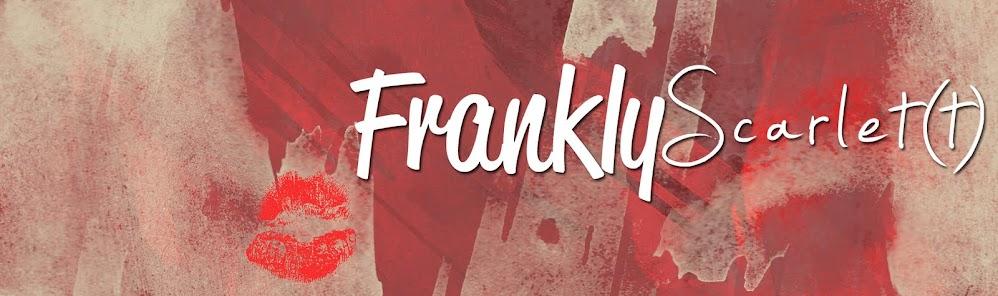 Frankly Scarlet(t)
