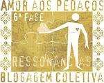 BLOGAGEM COLECTIVA AMOR AOS PEDAÇOS-2012