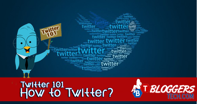 Twitter 101 How to Twitter