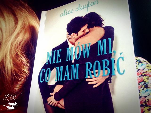 Nie mów mi co mam robić – Alice Clayton. Bibliotekarz kontra kowboj