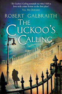 J. K. Rowling alias Robert Galbraith: The Cuckoo's Calling