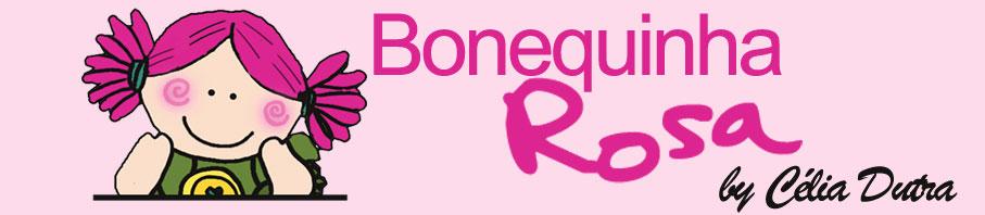 Bonequinha Rosa by Célia Dutra