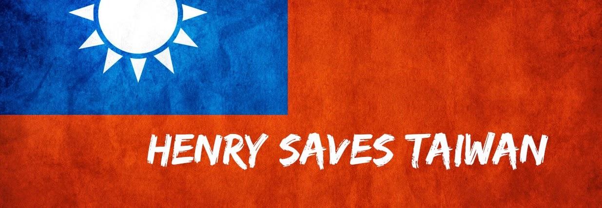 Henry Saves Taiwan